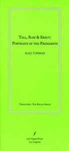 Tall_Slim_Erect_Portraits_Of_The_President_Alex_Forman_Front_Cover