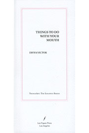 Things-To-Do-With-Your-Mouth_Divya-Victor_front-cover_thumb
